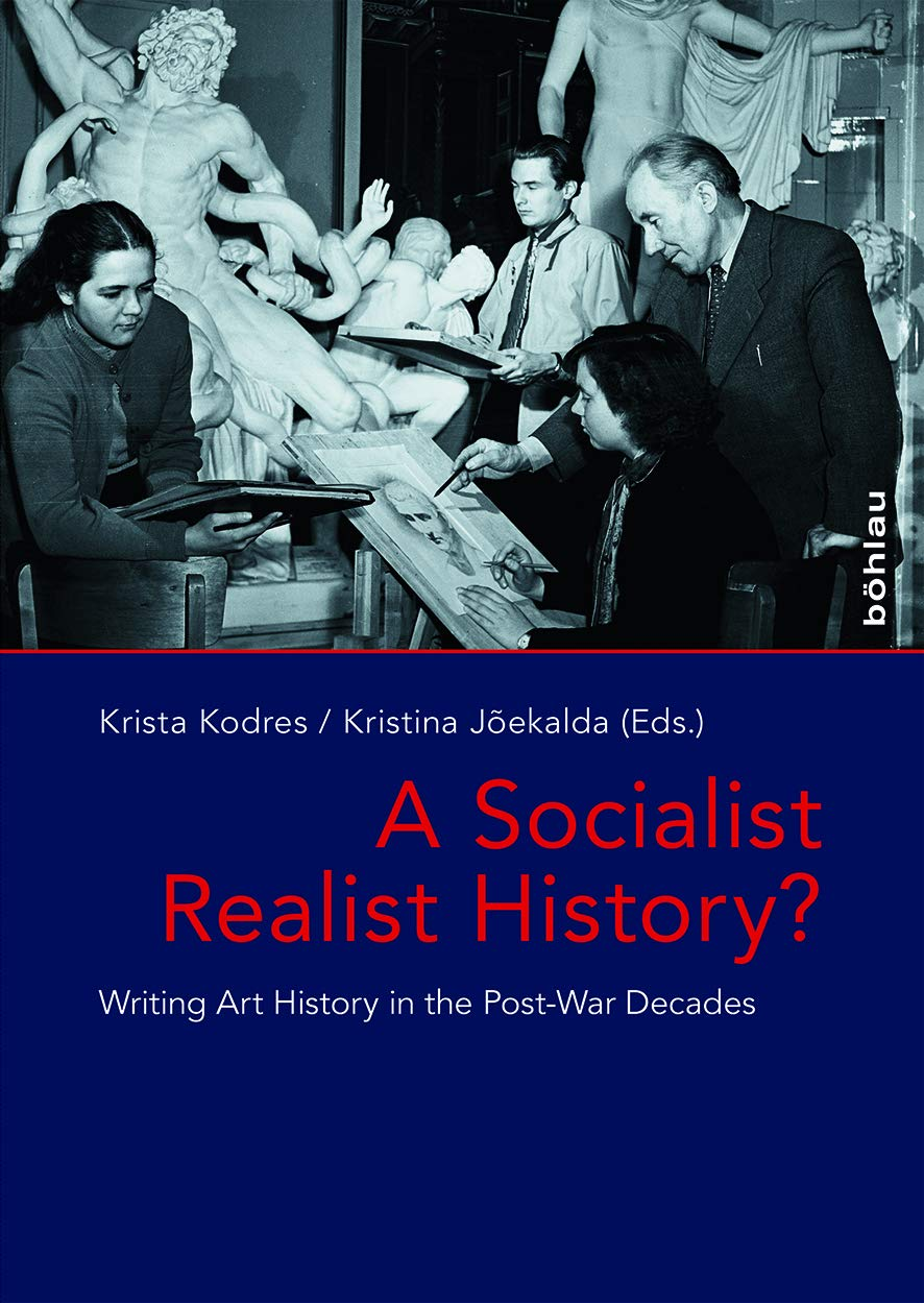 "Epp Annus raamatust ""A Socialist Realist History? Writing Art History in the Post-War Decades"""