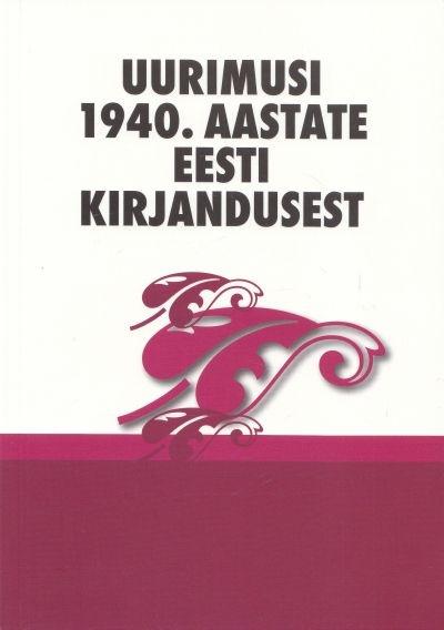 Uurimusi 1940. aastate eesti kirjandusest